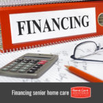 Options for Financing Senior Home Care